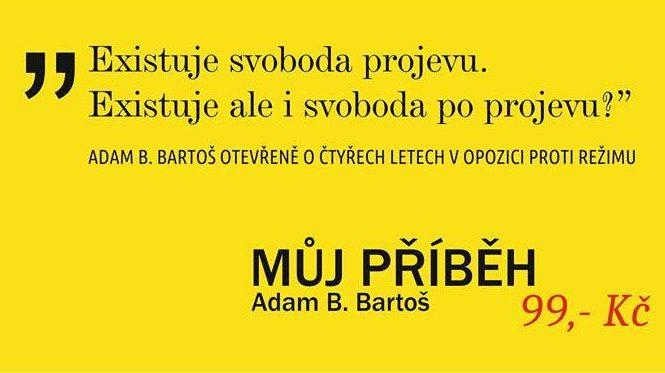 Adam B. Bartoš: Můj příběh. ABB otevřeně o čtyřech letech v opozici proti režimu