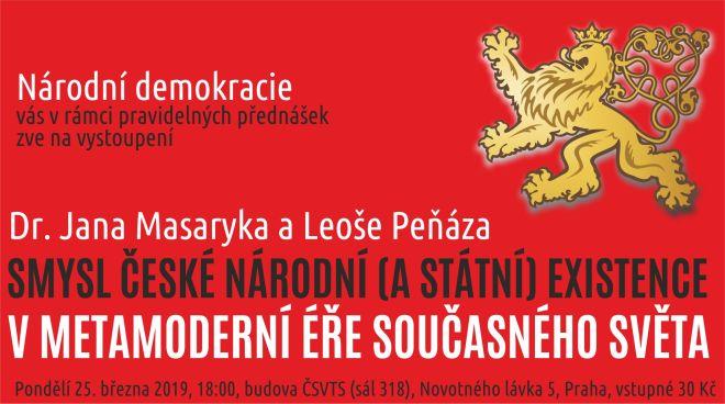 Národní demokracie vás zve na přednášku: Jan Masaryk a Leoš Peňáz: Smysl české národní (a státní) existence v metamoderní éře současného světa