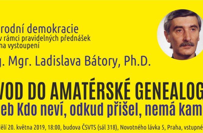 ND zve na přednášku Ladislava Bátory: Úvod do amatérské genealogie aneb Kdo neví, odkud přišel, nemá kam jít
